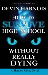 Cover How to Survive High School Without Really Dying